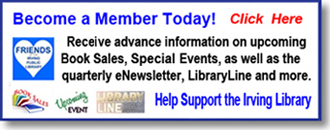 Become a member of the Freinds of the Irving Public Library